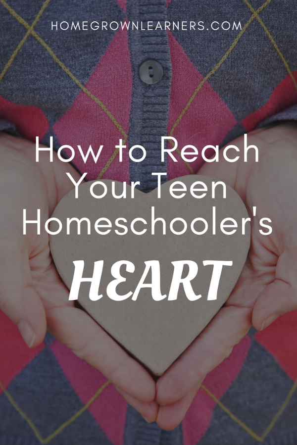 How to Reach Your Teen Homeschooler's Heart