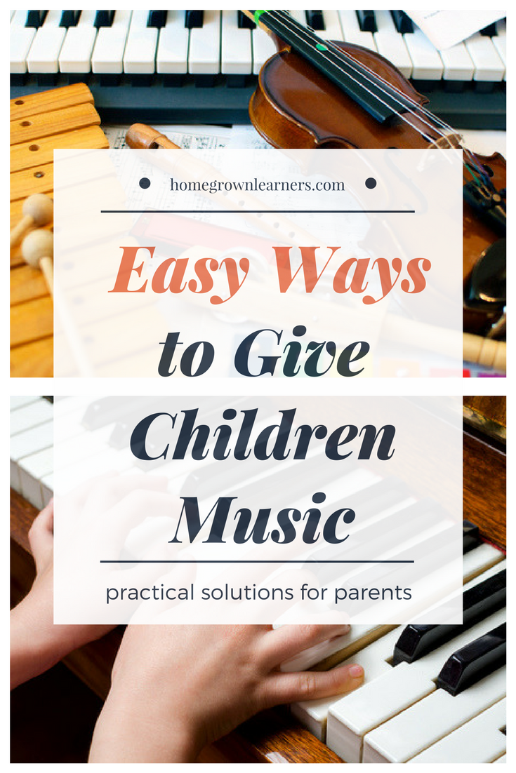 Why Children Need Music (and easy ways to give it to them)