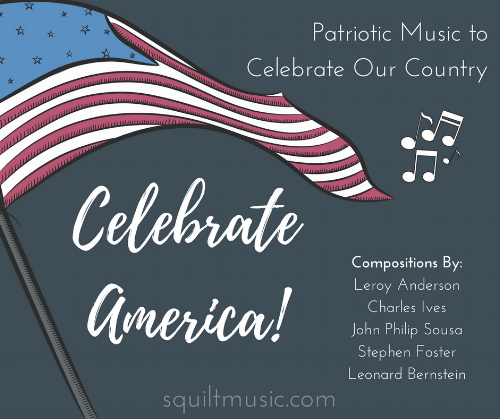 Patriotic Music for the Summer from SQUILT Music Appreciation