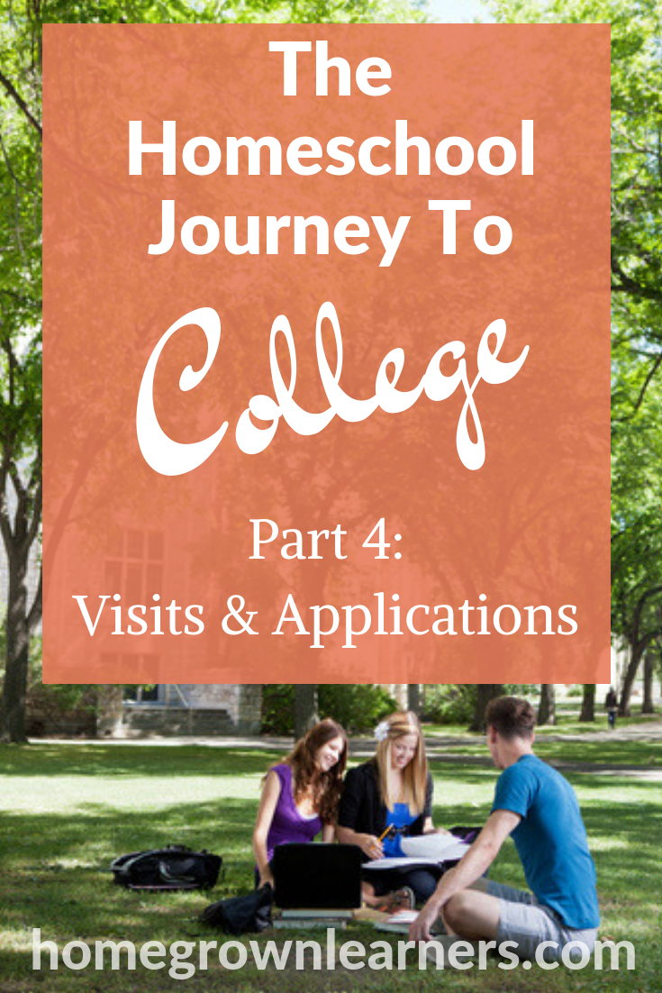 Homeschool to College (Part 4): Visits & Applications