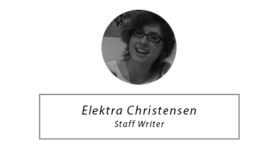 Elektra Christensen - Staff Writter