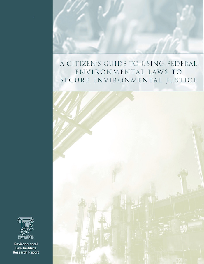A Citizen's Guide to Using Federal Environmental Laws to Secure Environmental Justice