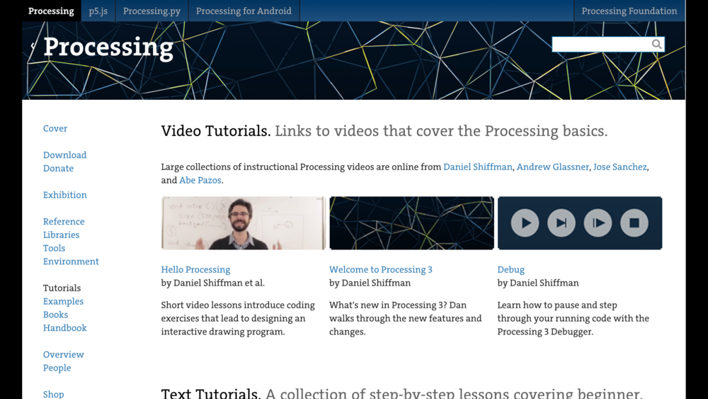 The Processing website contains lots of tutorials and examples to help you get started.
