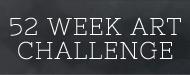 52 WEEK ART CHALLENGE.jpg