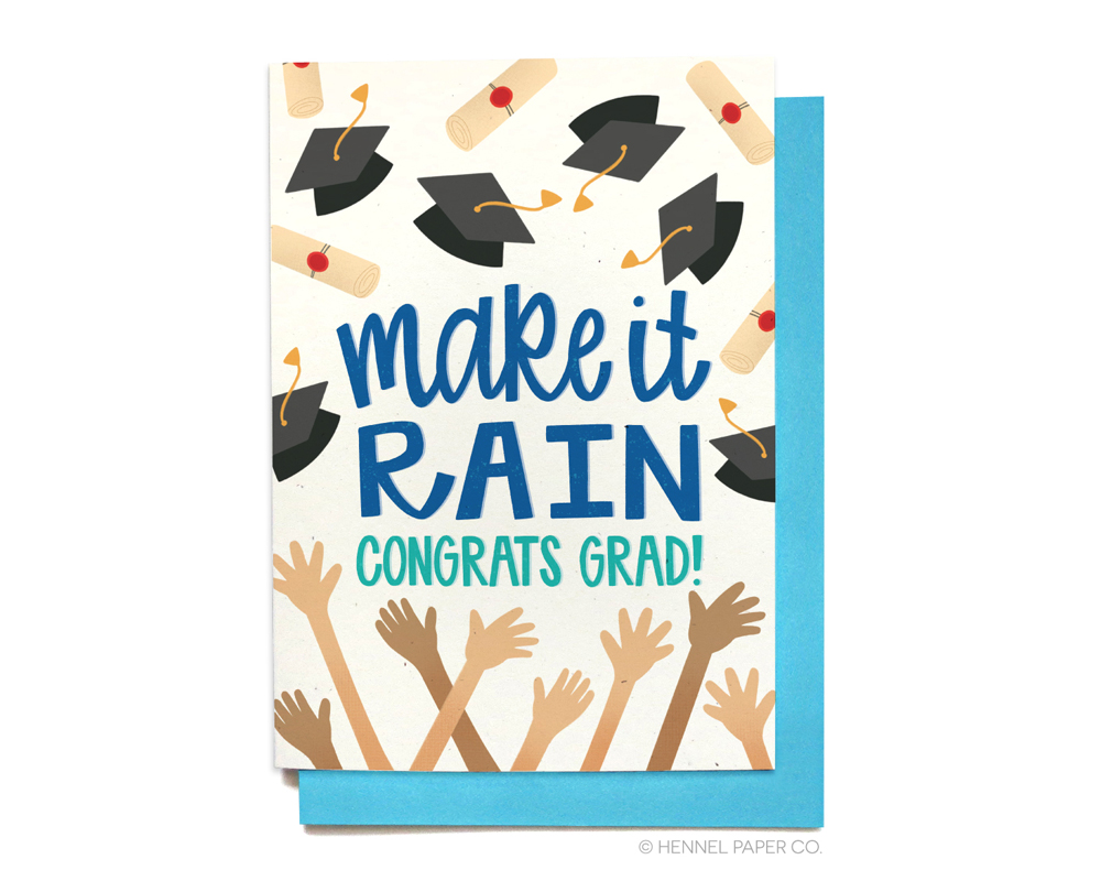 Funny grad card - graduation card - make it rain - hennel paper co.
