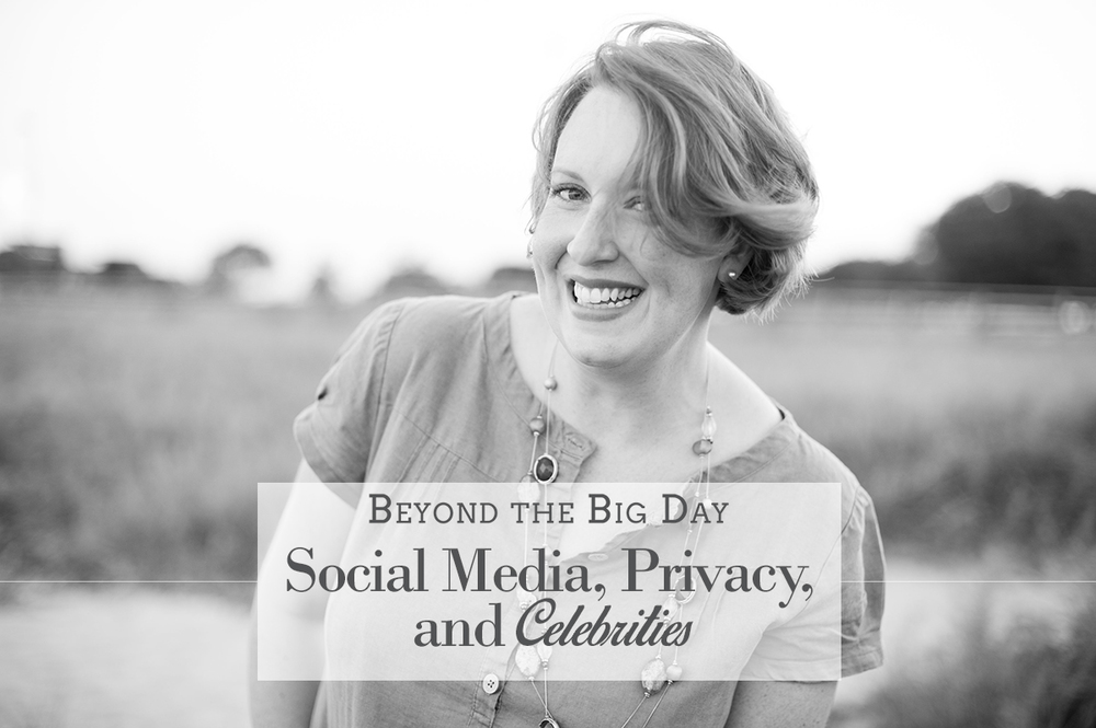 Social Media, Privacy, and Celebrities | Beyond the Big Day
