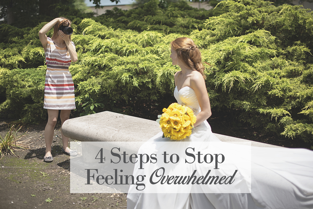 Four Steps to Stop Feeling Overwhelmed | A Personal Blog
