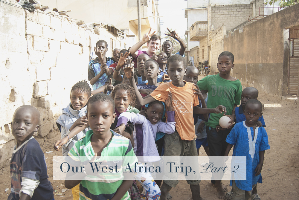 Our West Africa Trip Part 2 | Personal