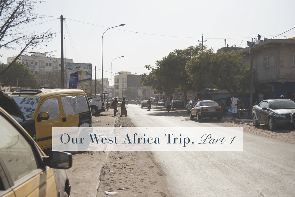 Our West Africa Trip Part 1 | Personal
