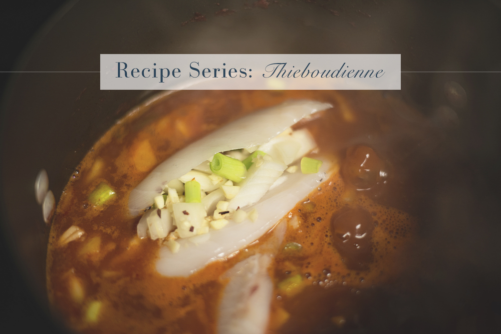 Recipe Series: Thieboudienne | Traditional African Cooking