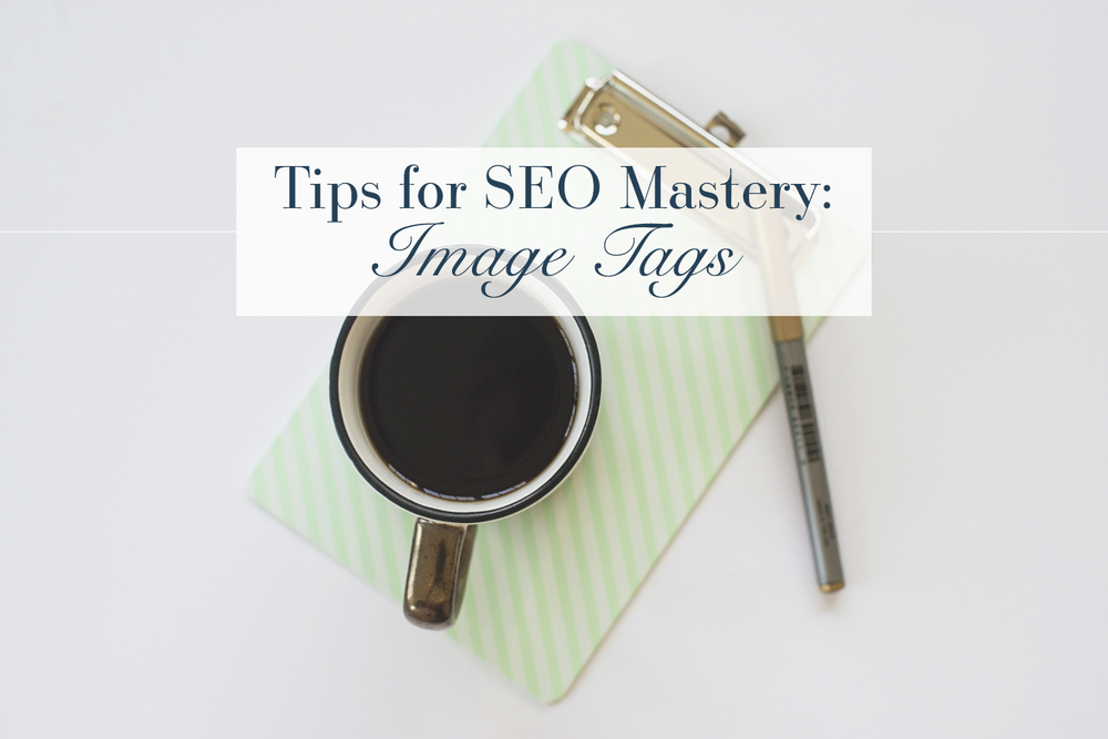 Tips for SEO Mastery: Image Tags | Business