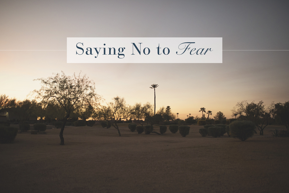 Saying No to Fear | Monday Musings