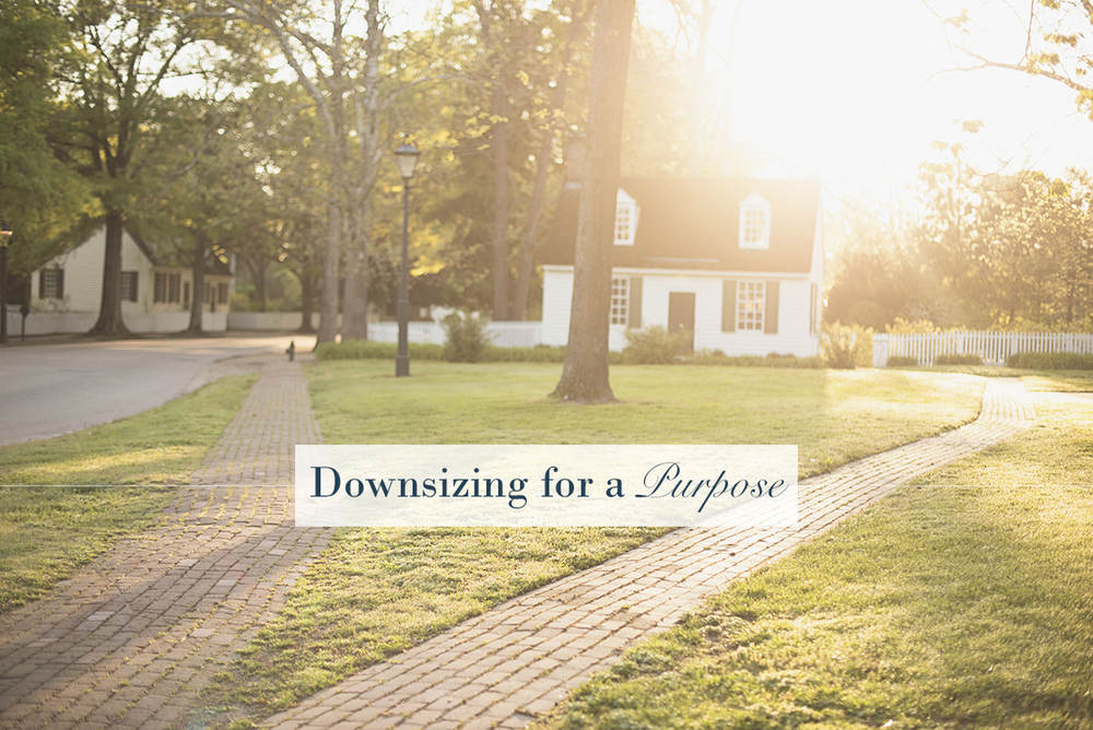 Downsizing for a Purpose | Monday Musings