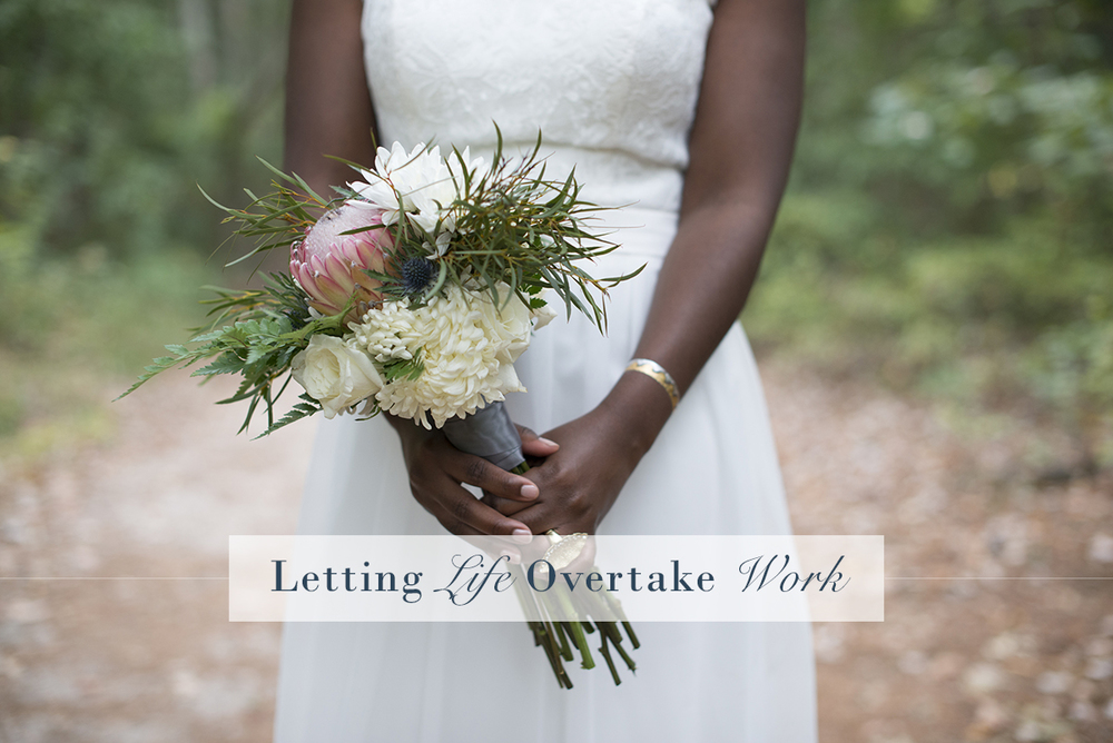 Letting Life Overtake Work | Monday Musings