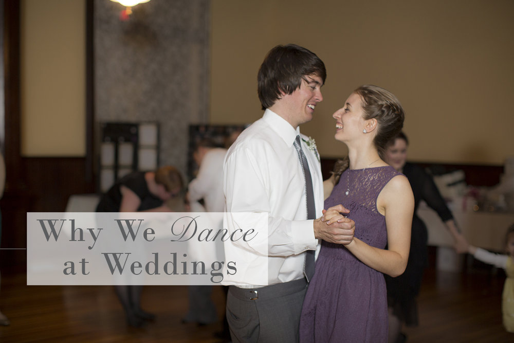 Why We Dance at Weddings | Monday Musings