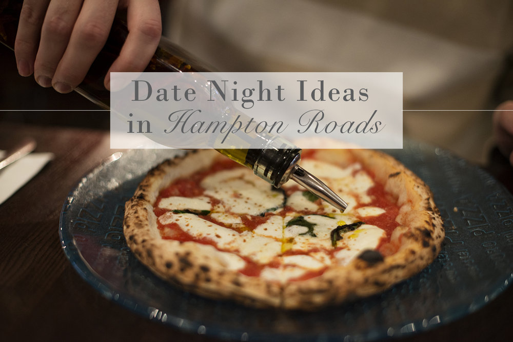 Date Night Ideas in Hampton and Newport News