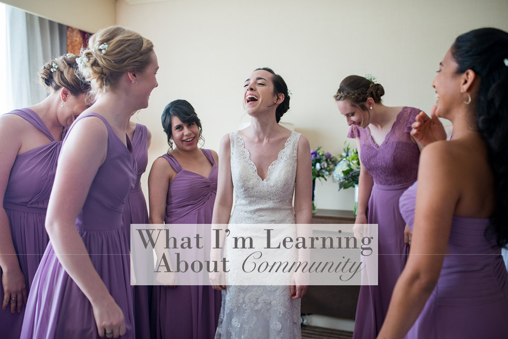 What I'm Learning About Community
