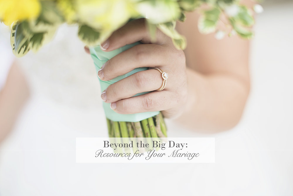 Resources for Your Marriage | Beyond the Big Day