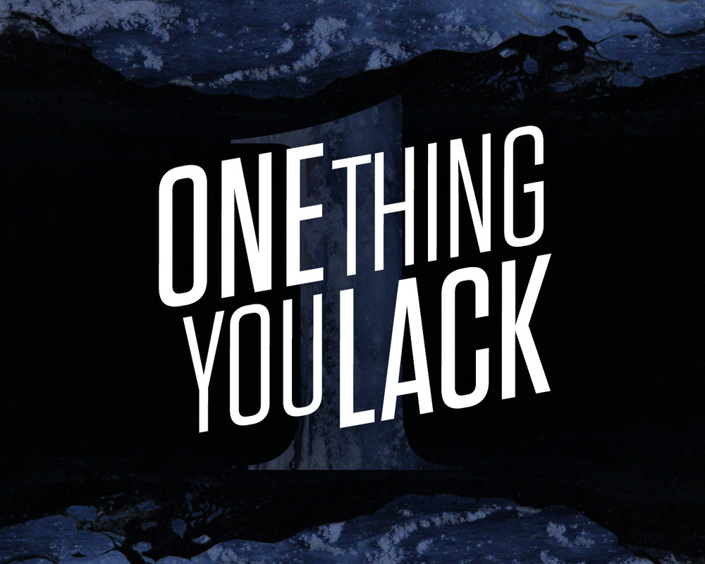 OneThingYouLack.jpg