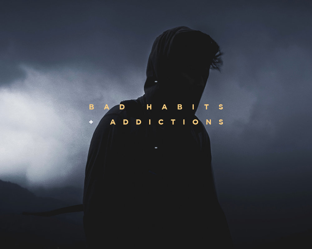 BadHabits&Addictions.jpg