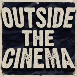 Outside the cinema podcast
