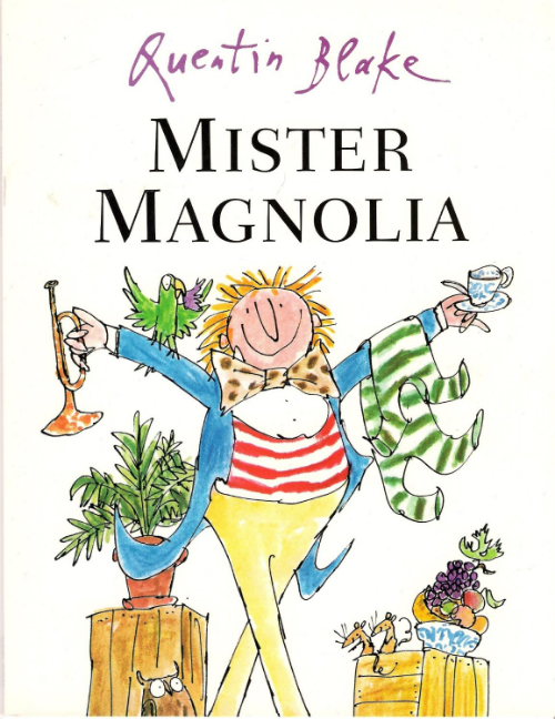 Mr Magnolia by Quentin Blake
