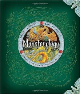 The Monsterology book is fascinating, it presents the mythical beasts and creatures in an information book form.