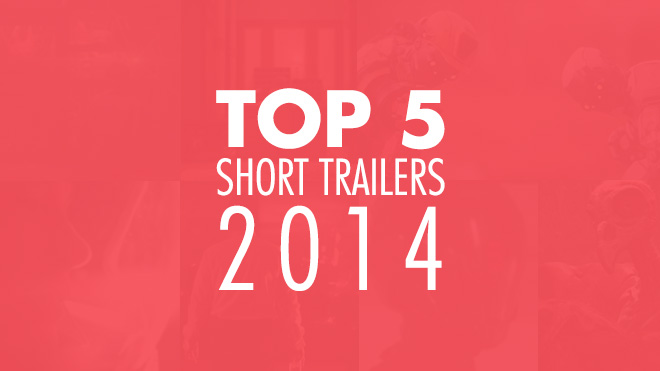 top5shorttrailers2014