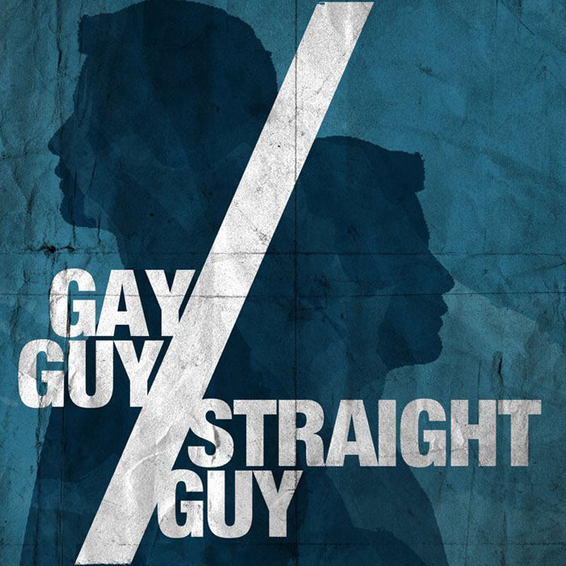 Gay Guy / Straight Guy