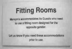 Fitting Rooms - Mervyn's accommodates its Guests who need to use a fitting room designed for the opposite gender. - - Let us know if you need these accomodations prior to use.