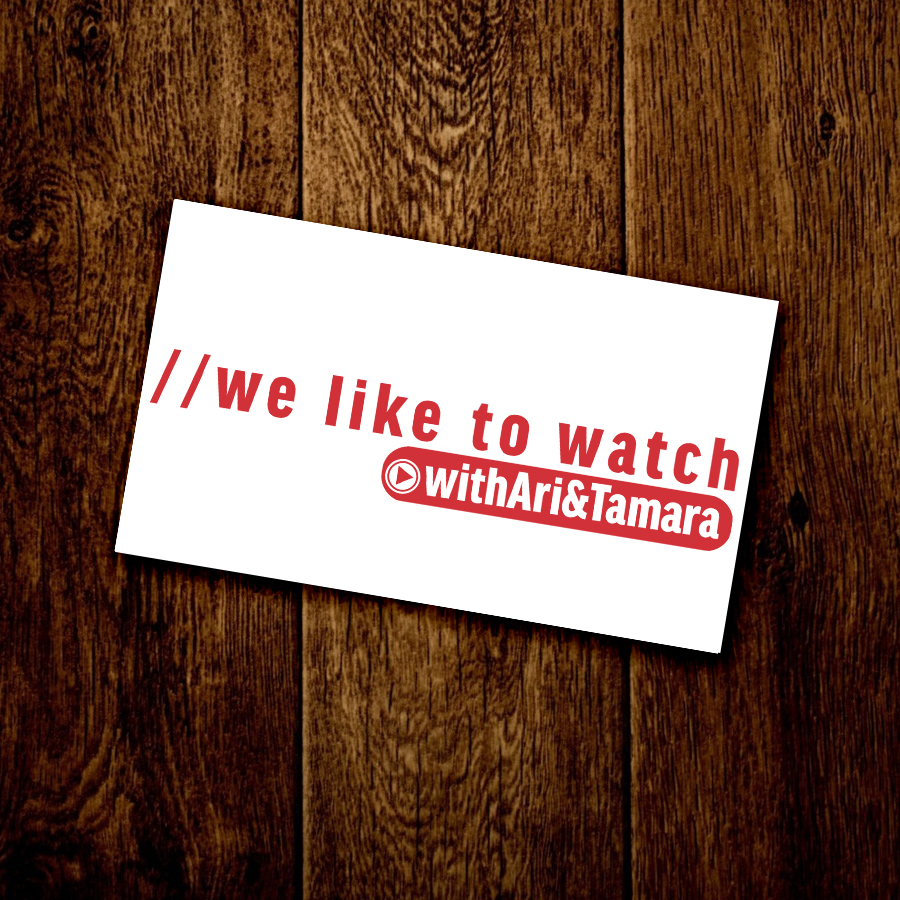 A logo for a web series called We Like To Watch With Ari & Tamara.