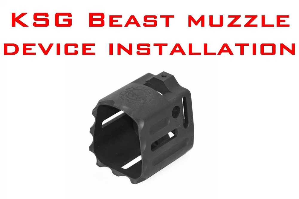 Step by step installation of our new KSG Beast muzzle device