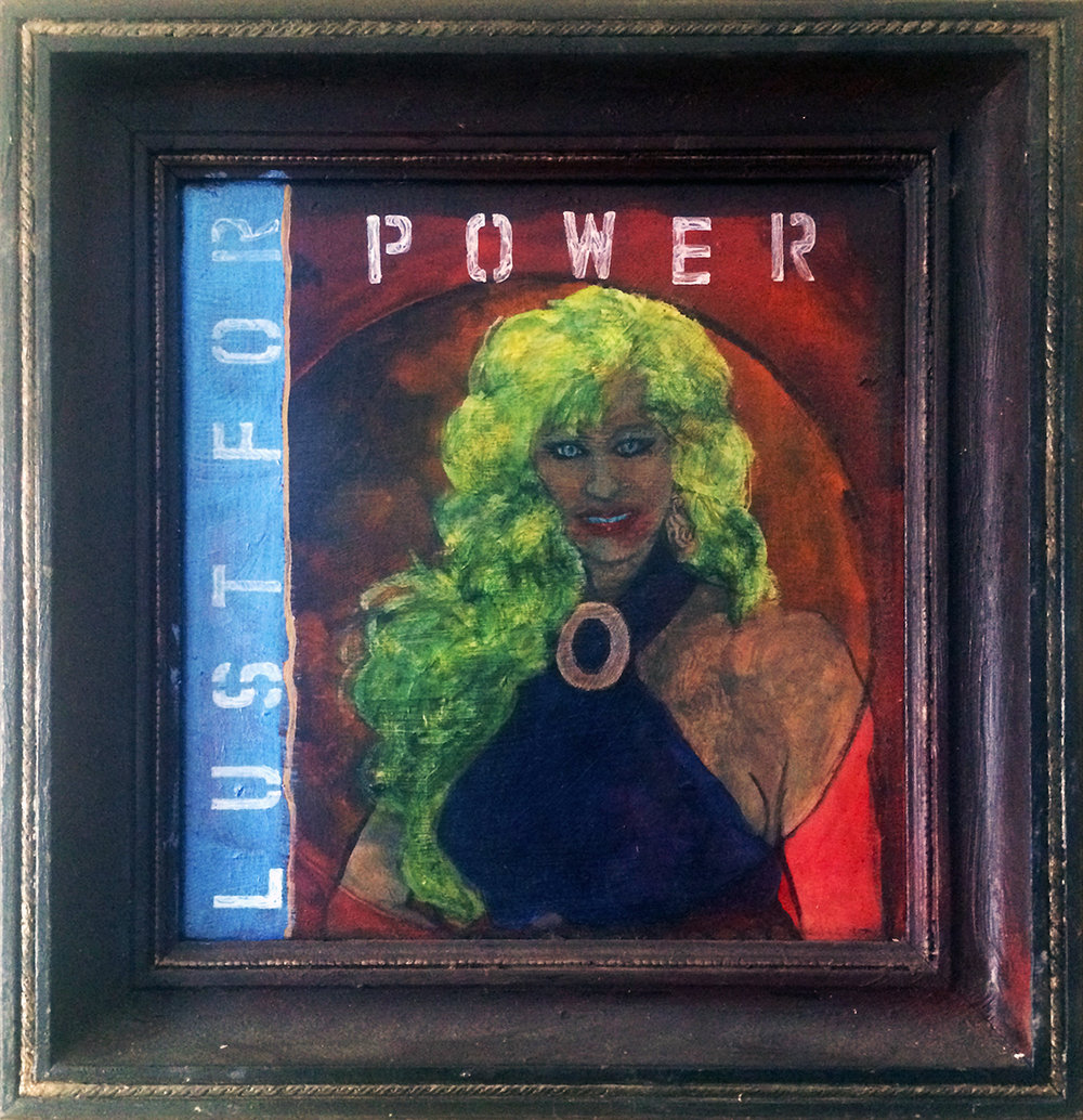 "This painting was first exhibited in ""Tobacco Road"" (ca. 1998, Nashville) and titled ""Cigar Box Girl."" I reworked it and re-presented it in ""A Prayer for Clean Water"" (ca. 2005), Austin) and re-titled it ""Lust for Power.""  ""Lust 4 Power"" 15.5"" x 15"" Mixed Media on Board (Framed) $950"