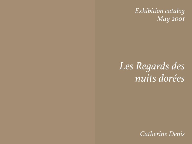 Essays — Les Regards des nuits dorees, Catherine Denis