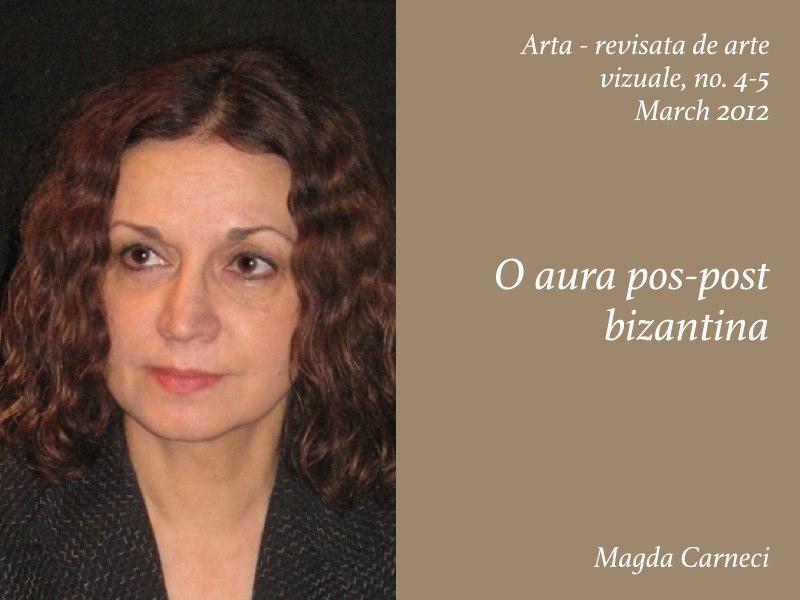 Essays — O aura post post bizantina, Magda Carneci