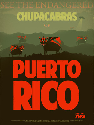 Travel Posters- Chupacabras of Puerto Rico
