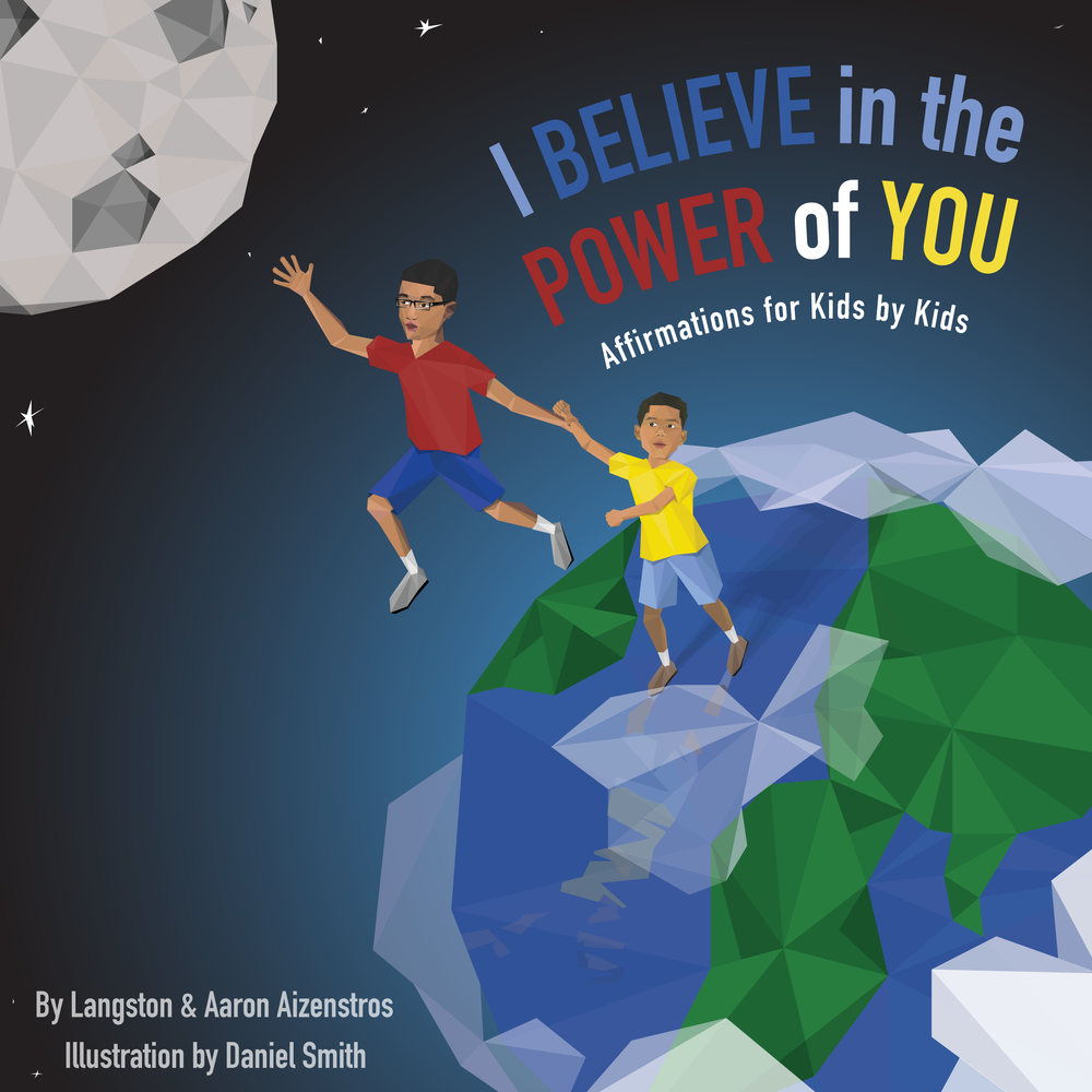 I BELIEVE IN THE POWER OF YOU: AFFIRMATIONS FOR KIDS BY KIDS - Aaron and Langston Aizenstros have been practicing affirmations since they were toddlers. Now, these two brothers present their first audiobook called I Believe In The Power Of You: Affirmations for kids by kids. It's the first affirmation book created by children for children. I Believe In The Power Of You will inspire your child to reach for the moon. These affirmations can be used daily to teach your child they have the power to create what they want to experience in their lives. The affirmations are simple and short which allows this audiobook to be used from the toddler stage and up.