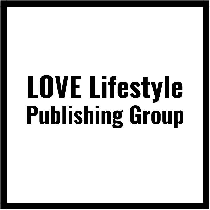 LOVE Lifestyle Publishing Group | Media-Driven Event-Focused Self-Publishing