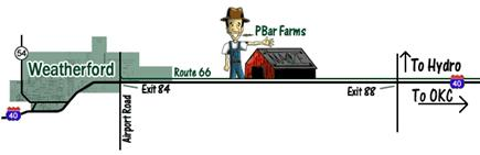 P Bar Farms is located on I-40 between Hydro and Weatherford, Exit 84 (from the West) or Exit 88 (from the East) and follow Route 66 (North access road) for approximately 3 miles. Look for our old red barn with our logo painted on it.