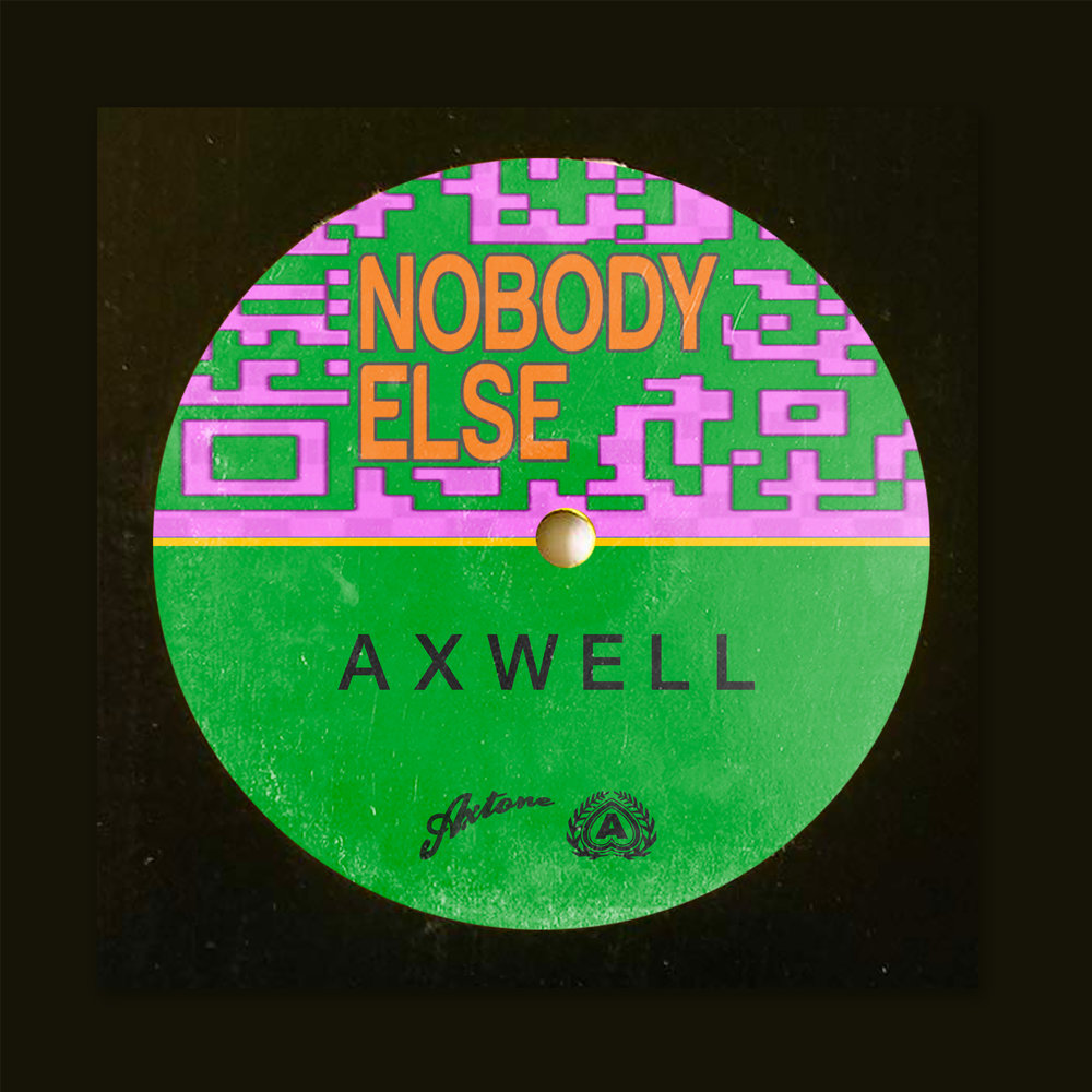Axwell - Nobody Else [Axtone Records].jpg