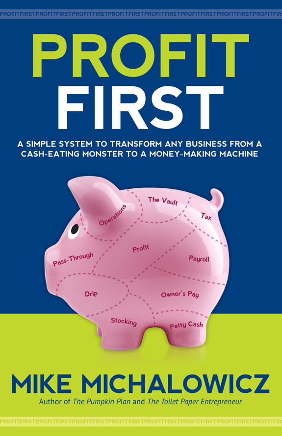 Profit First Book, Mike Michalowicz via  Profit First Book