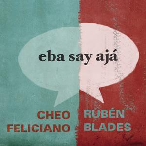 Cheo Feliciano y Rubén Blades - Eba Say Ajá