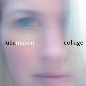 Luba Mason - Collage