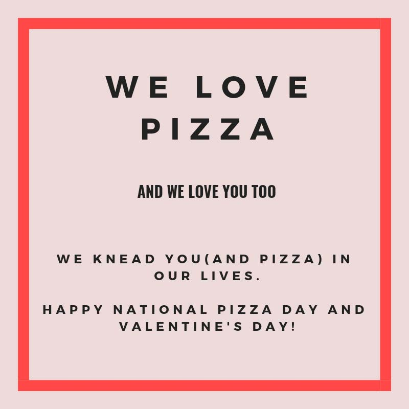 HDFW--National-Pizza-day-and-Valentine's-Day!-800x800-WEB.jpg