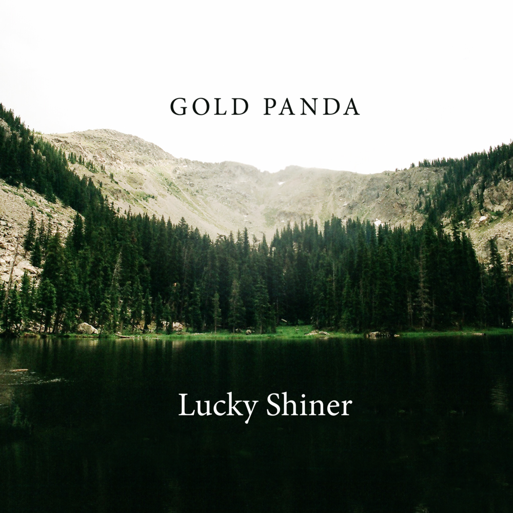 "Gold Panda ""Lucky Shiner"""