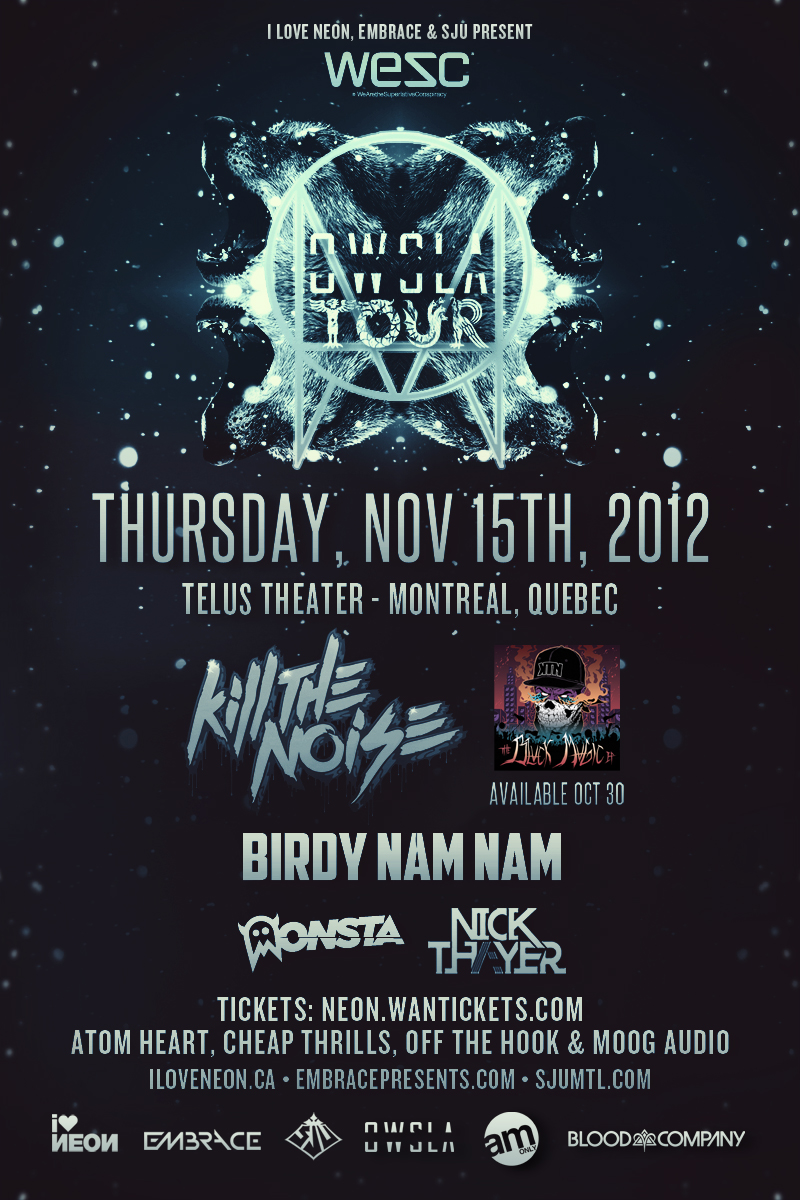 OWSLA Montreal Kill the Noise Nick Thayer Birdy Nam Nam MONSTA Telus