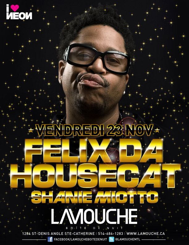 Felix Da Housecat La Mouche Montreal