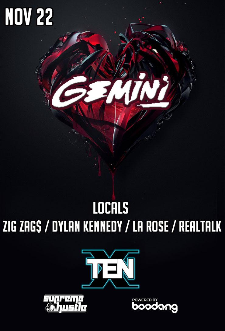 Gemini, Realtalk, La Rose, Dylan Kennedy, Zigs Zags ten nightclub