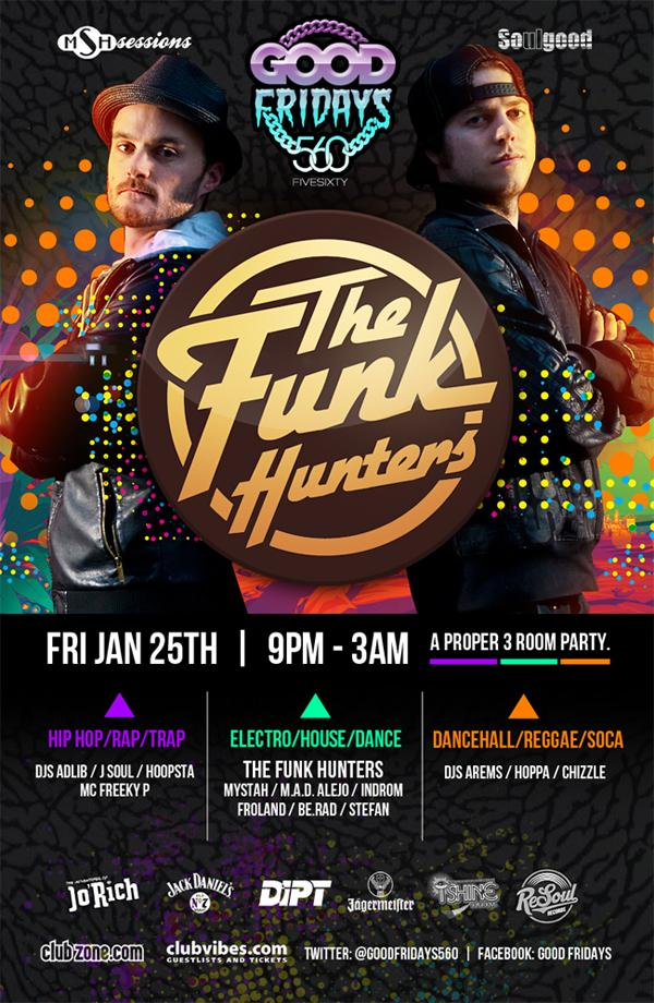 The Funk Hunters (Audio Visual Set), Room 2: Adlib, J Soul, MC Freeky P, Room 3: Arems, Hoppa. Chizzle vancouver five sixty