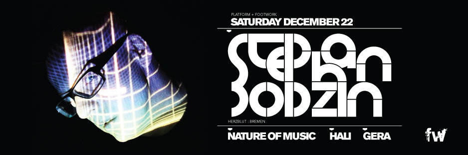 Stephan Bodzin, Nature of Music, Hau, Gera footwork toronto